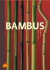 Bambus von Harry van Trier und Jan Oprins