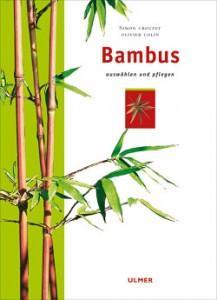 Bambus, auswählen und pflegen − von Simon Crouzet und Olivier Colin